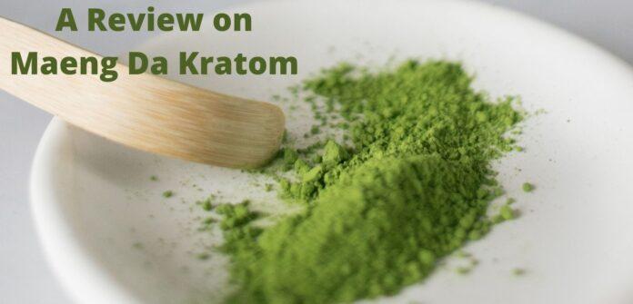 Review on Maeng Da Kratom